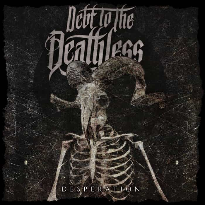 Debt to the Deathless - Desperation