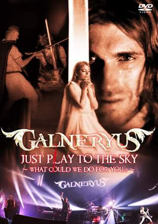 Galneryus - Just Play to the Sky ~What Could We Do for You?~