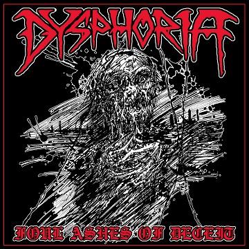 Dysphoria - Foul Ashes of Deceit