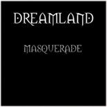 Dreamland - Masquerade