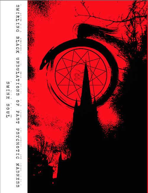 Swine Soul - Swirling Black Undulations of Past Psychotic Madness