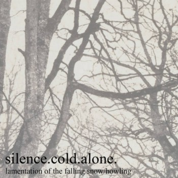 Silence.cold.alone. - Lamentation of the Falling Snow / Howling