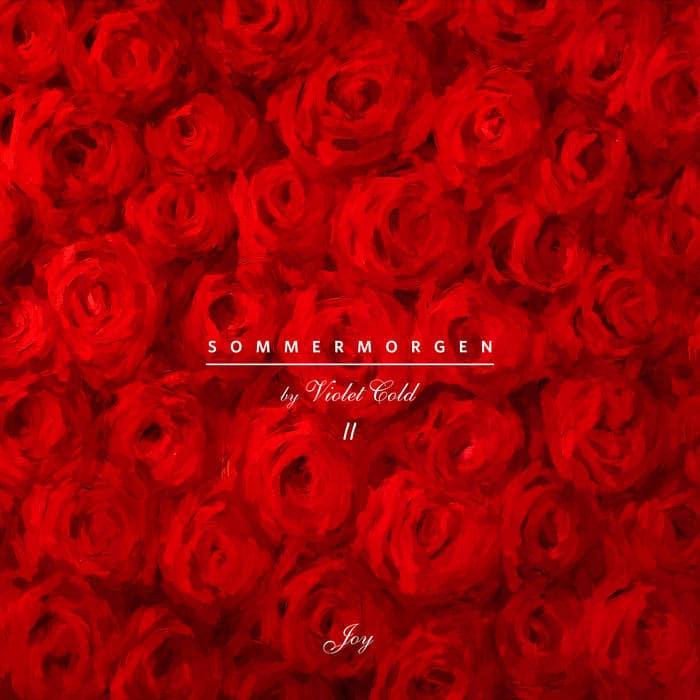 Violet Cold - Sommermorgen (Pt. II) - Joy