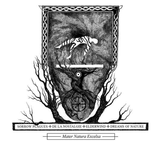 Elderwind / Sorrow Plagues / De la Nostalgie - Mater Natura Excelsa