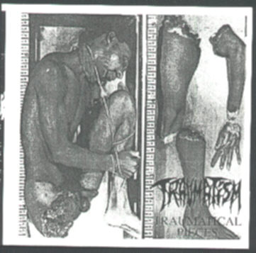 Traumatism - Traumatical Pieces