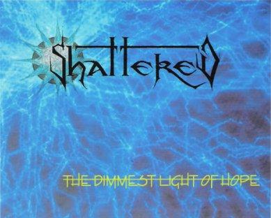 Shattered - The Dimmest Light of Hope