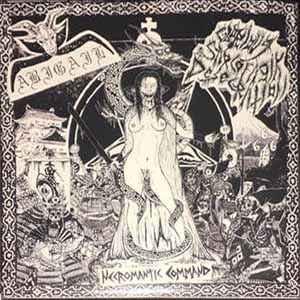 Abigail / Glorious Sarcofagik Desecration - Necromantic Command