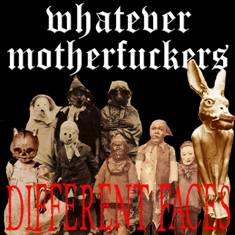 Whatever Motherfuckers - Different Faces