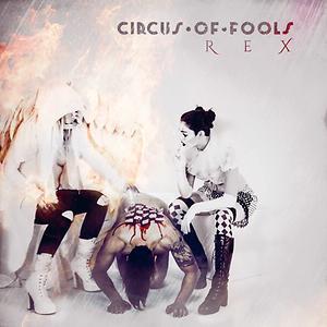 Circus of Fools - REX