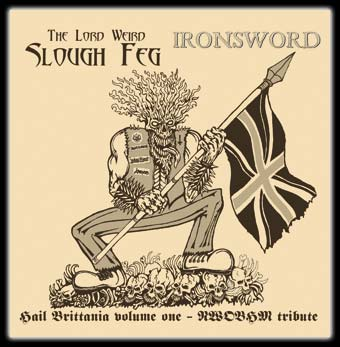 Slough Feg / Ironsword - Hail Brittania Volume One - NWOBHM Tribute
