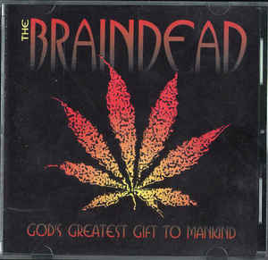 The Braindead - God's Greatest Gift to Mankind