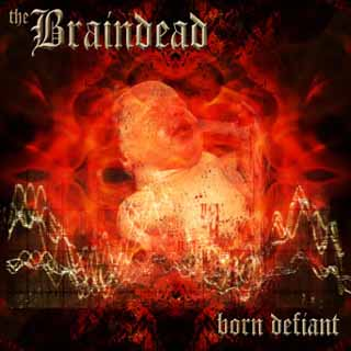 The Braindead - Born Defiant