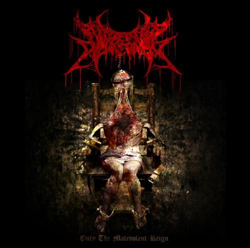 Putrefying Cadaverment - Only the Malevolent Reign