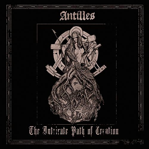 Antilles - The Intricate Path of Creation