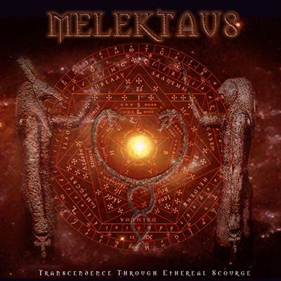 Melektaus - Transcendence Through Ethereal Scourge