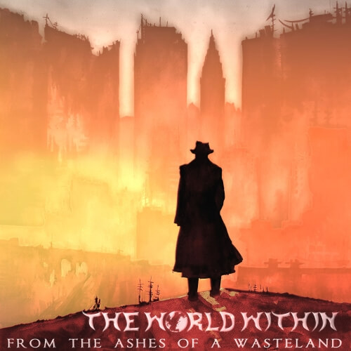 The World Within - From the Ashes of a Wasteland