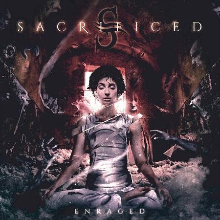 Sacrificed - Enraged