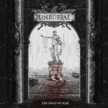 Unburial - The Dogs of War