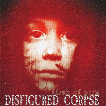 Disfigured Corpse - Flash of Pain