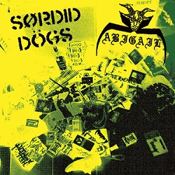 Abigail / Sordid Dogs - Sordid Dogs / Abigail