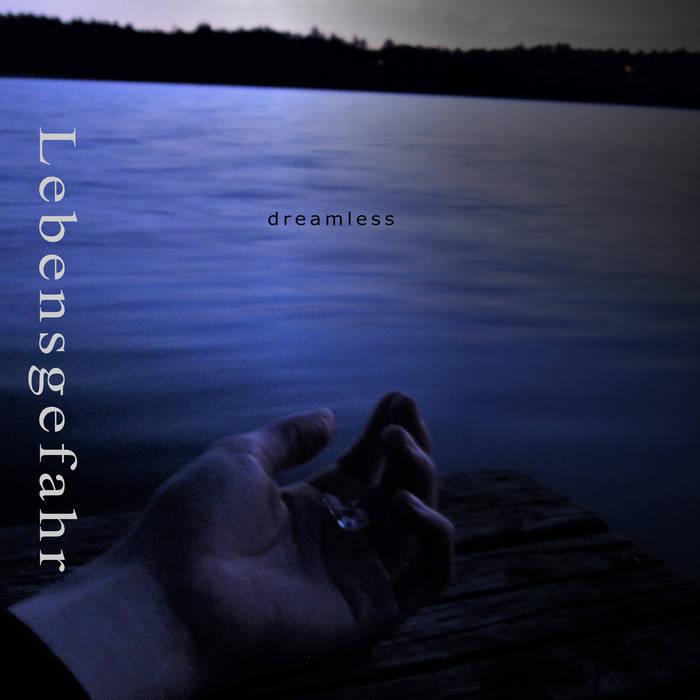 Lebensgefahr - Dreamless