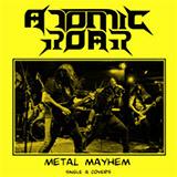 Atomic Roar - Metal Mayhem (Single and Covers)