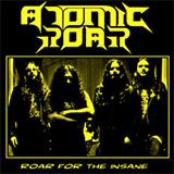 Atomic Roar - Roar for the Insane