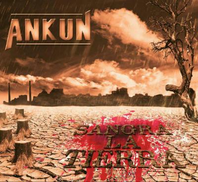 Ankun - Sangra la tierra