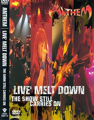 Anthem - Live' Melt Down: The Show Still Carries On