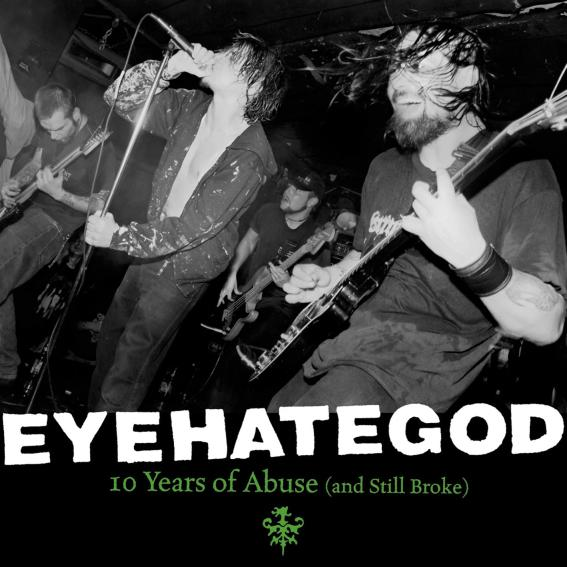 Eyehategod - 10 Years of Abuse (And Still Broke)