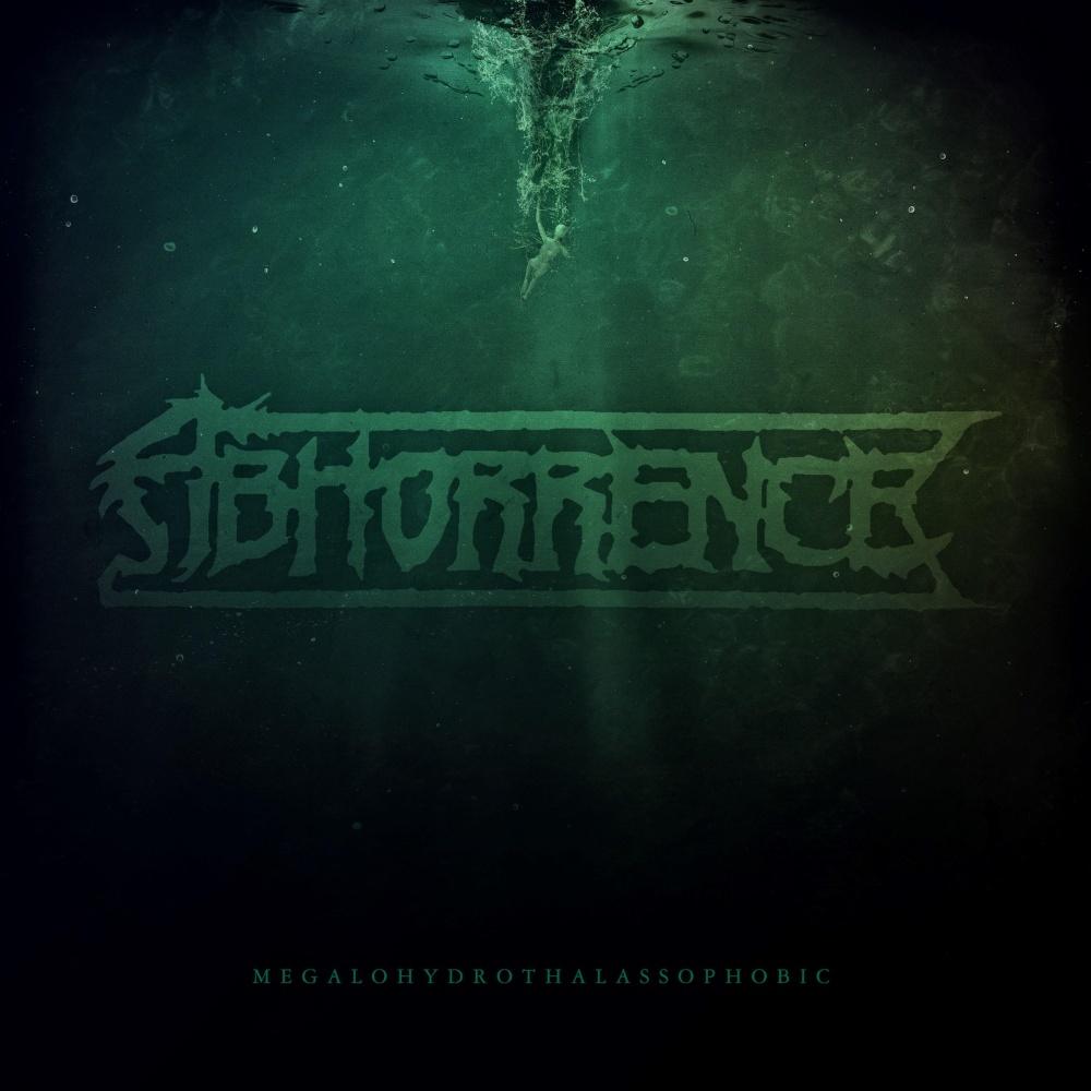 Abhorrence - Megalohydrothalassophobic