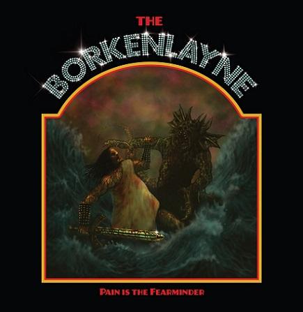 The Borkenlayne - Pain Is the Fearminder