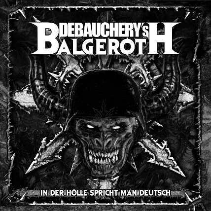 Debauchery / Balgeroth - In der Hölle spricht man Deutsch