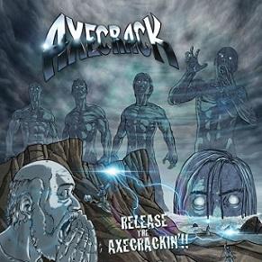 Axecrack - Release the Axecrackin'!!