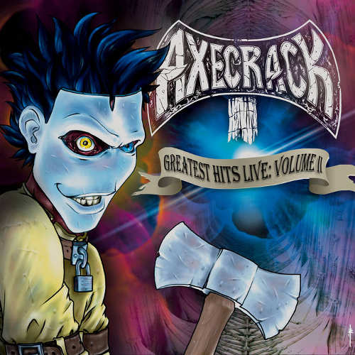 Axecrack - Greatest Hits Live: Volume II