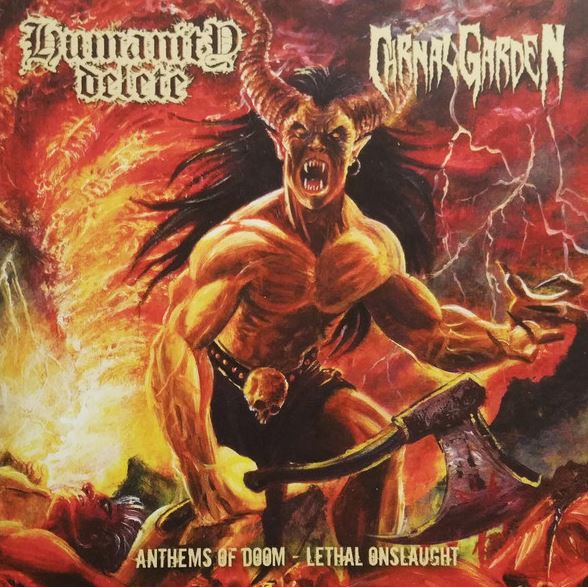 Humanity Delete / Carnal Garden - Anthems of Doom - Lethal Onslaught
