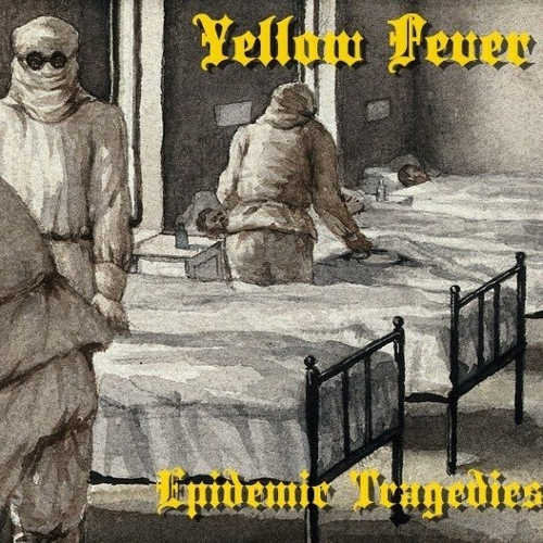 Yellow Fever — Epidemic Tragedies (2018)