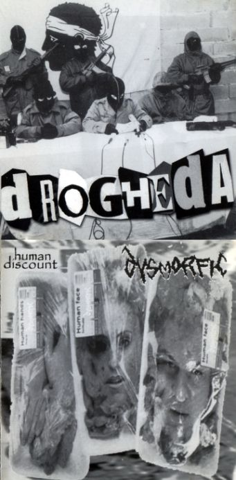 Drogheda / Dysmorfic - Human Discount / Agents of Primordial Creation & Ultimate Destruction