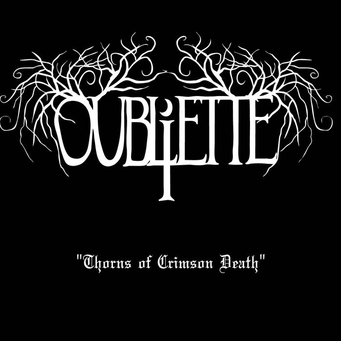 Oubliette - Thorns of Crimson Death