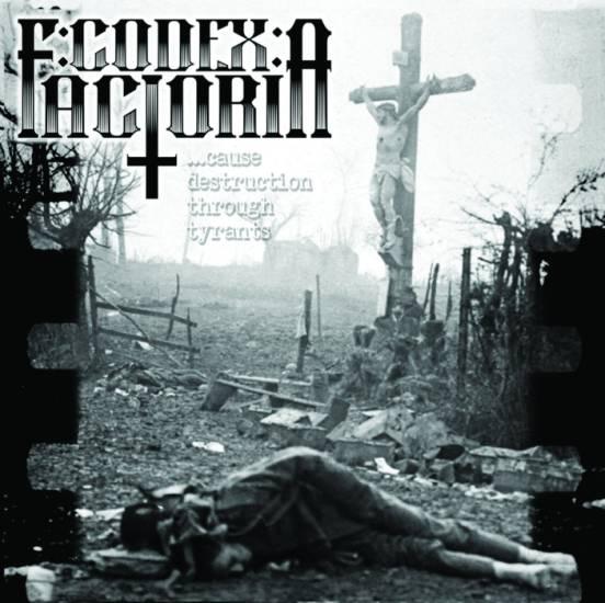 Codex: Factoria - Cause Destruction Through Tyrants