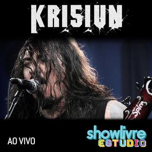 Krisiun - Krisiun no Estúdio Showlivre (Ao Vivo)
