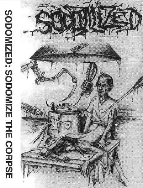 Sodomized - Sodomize the Corpse