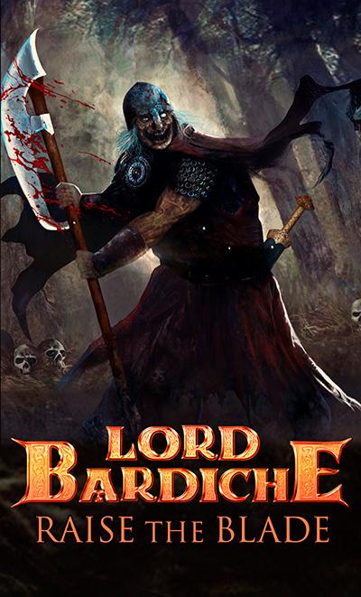 Lord Bardiche - Raise the Blade