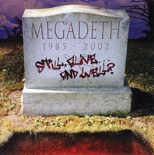 Megadeth - Still, Alive... and Well?