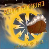 Spirit Caravan - Dreamwheel