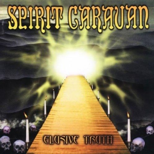 Spirit Caravan - Elusive Truth