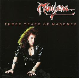 Morgana - Three Years of Maddnes