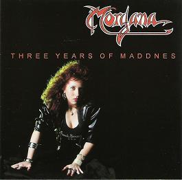 Morgana - Three Years of Maddnes