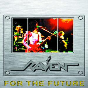 Raven - For the Future: Live!