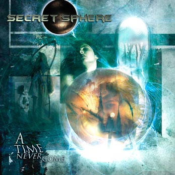Secret Sphere - A Time Nevercome